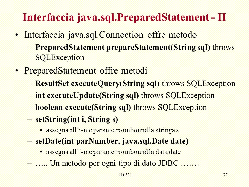 Interfaccia java.sql.PreparedStatement - II