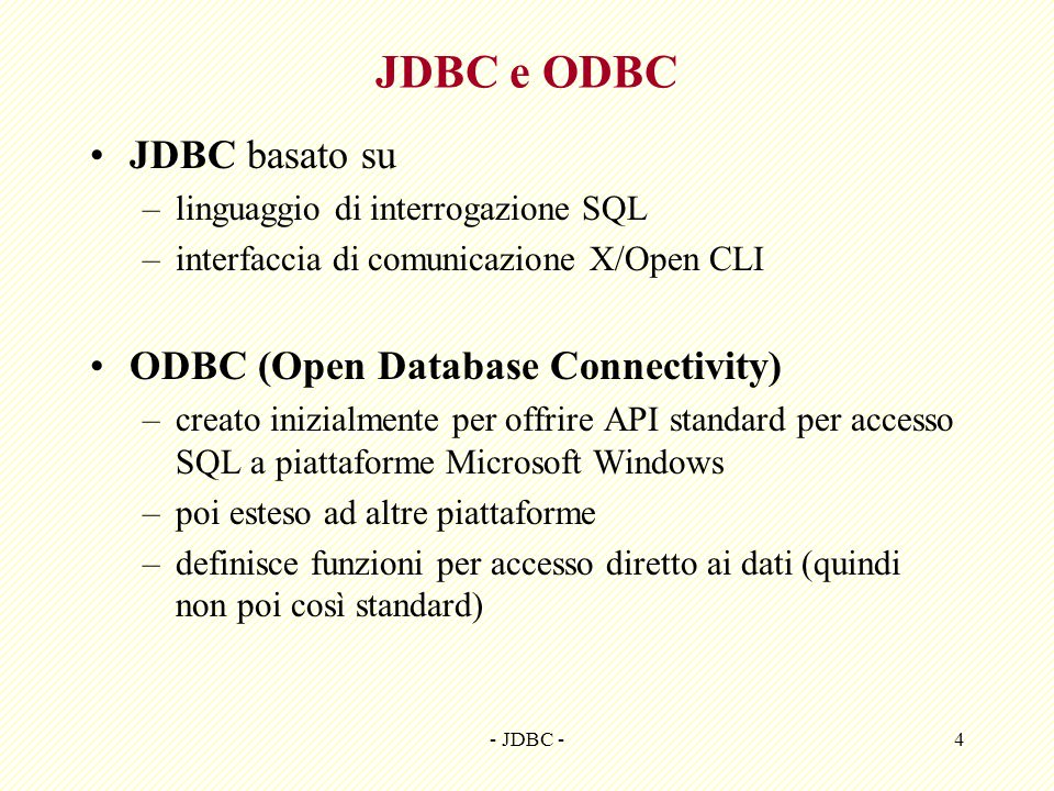 JDBC e ODBC JDBC basato su ODBC (Open Database Connectivity)
