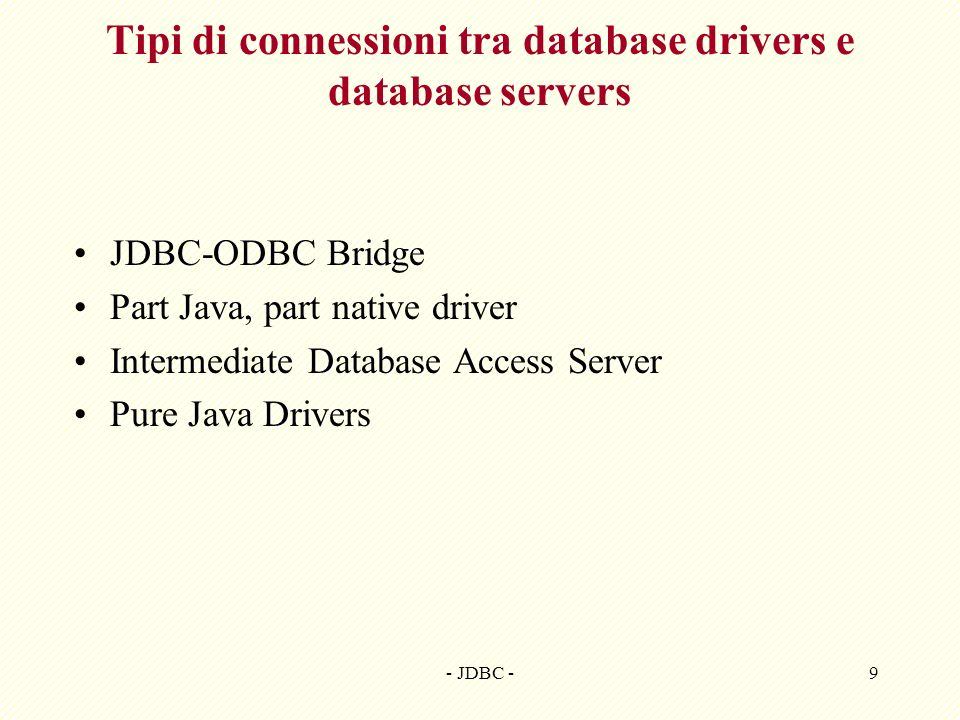 Tipi di connessioni tra database drivers e database servers