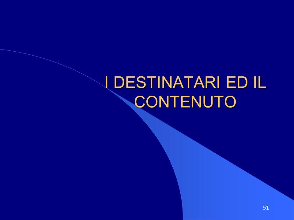 I DESTINATARI ED IL CONTENUTO