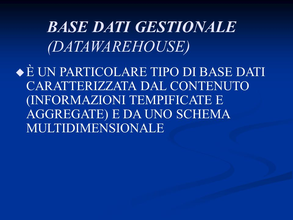 BASE DATI GESTIONALE (DATAWAREHOUSE)
