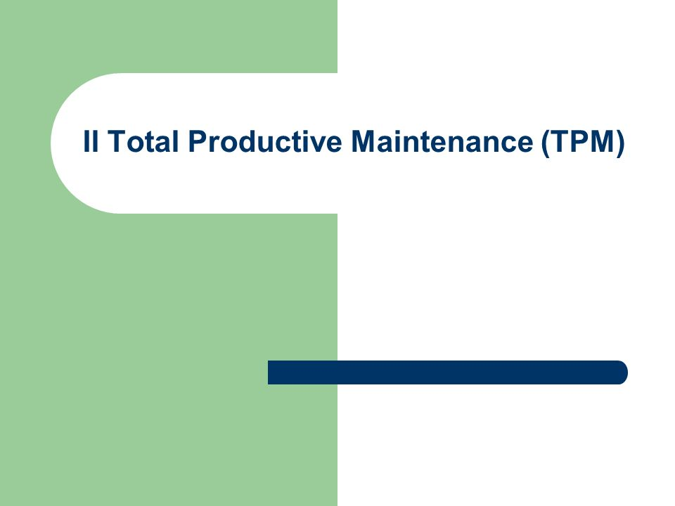 Il Total Productive Maintenance (TPM)