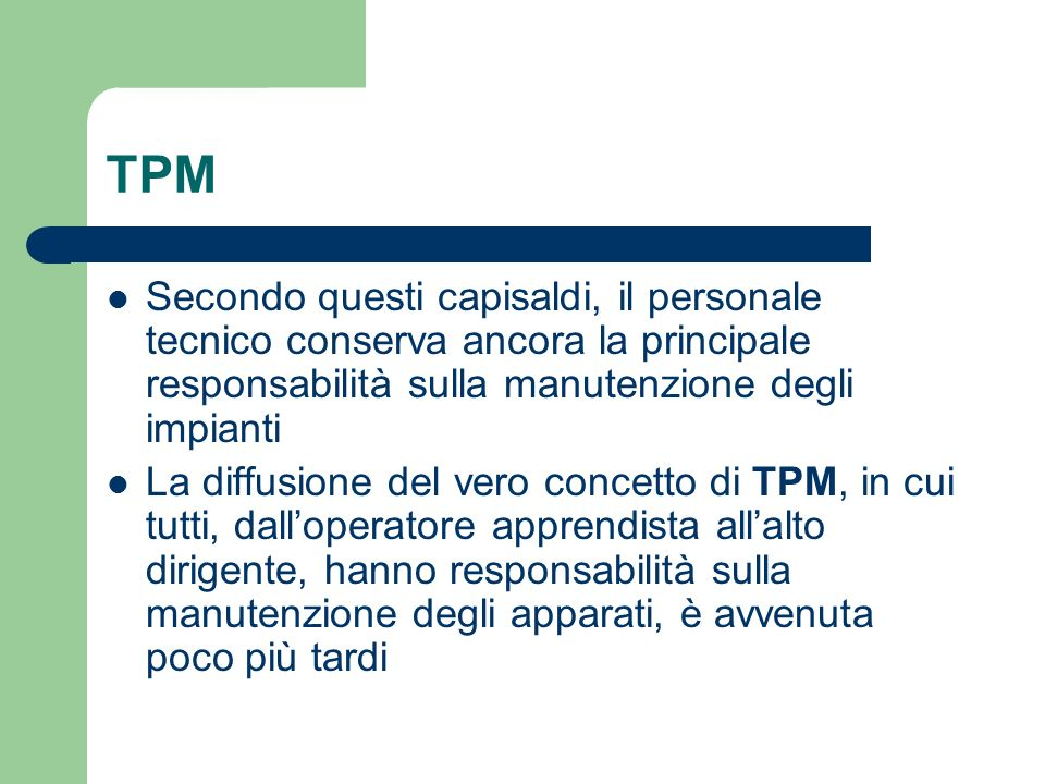 TPMSecondo questi capisaldi, il personale tecnico conserva ancora la principale responsabilità sulla manutenzione degli impianti.