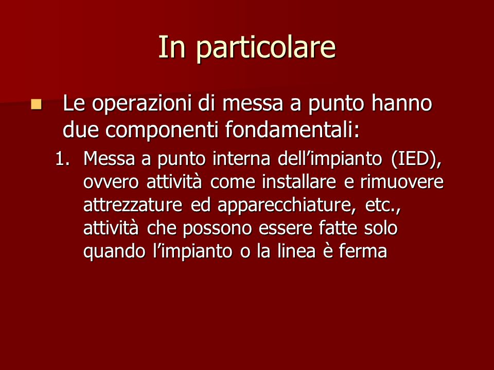 In particolare Le operazioni di messa a punto hanno due componenti fondamentali: