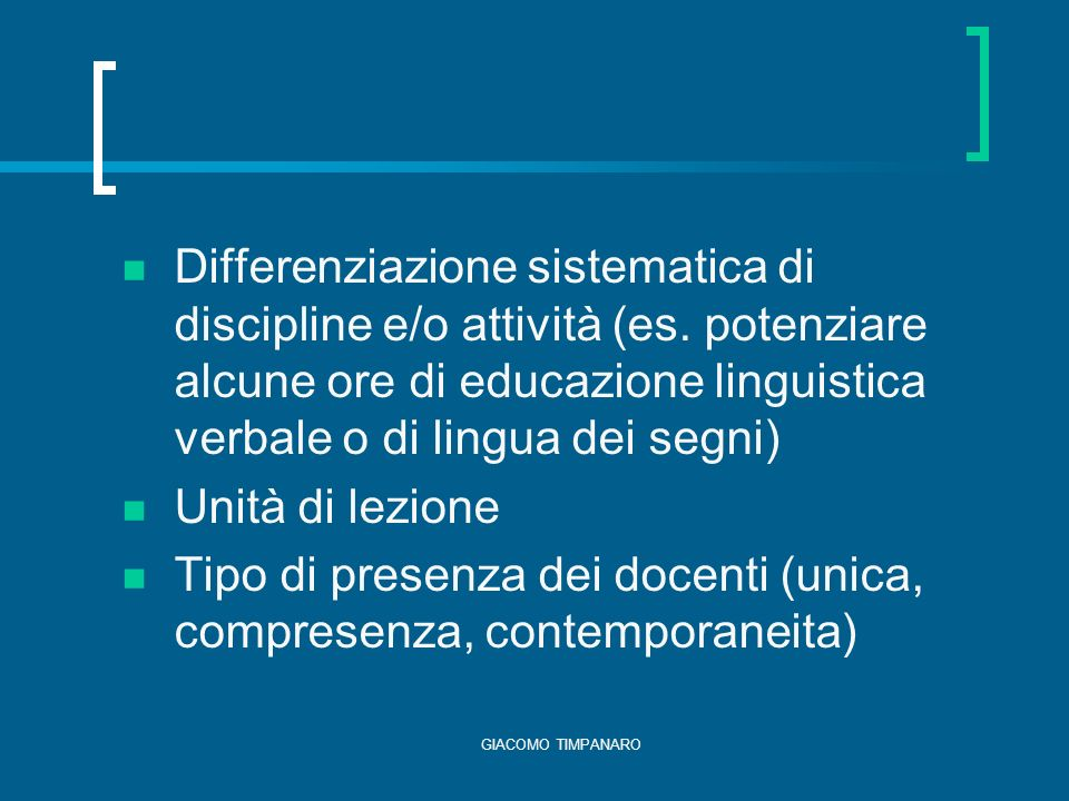 Tipo di presenza dei docenti (unica, compresenza, contemporaneita)