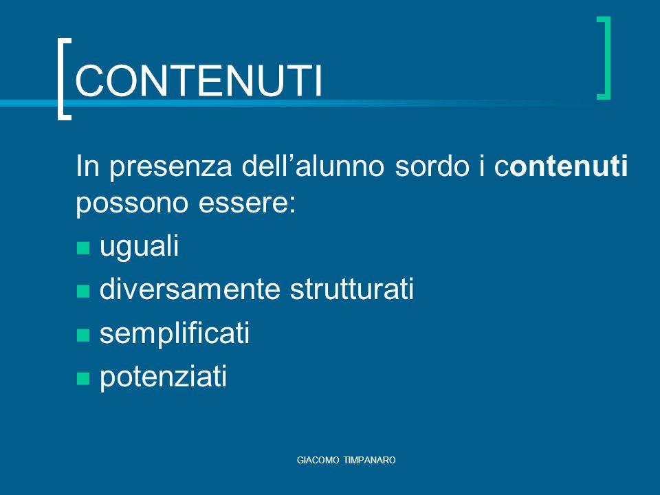 CONTENUTI In presenza dell'alunno sordo i contenuti possono essere:
