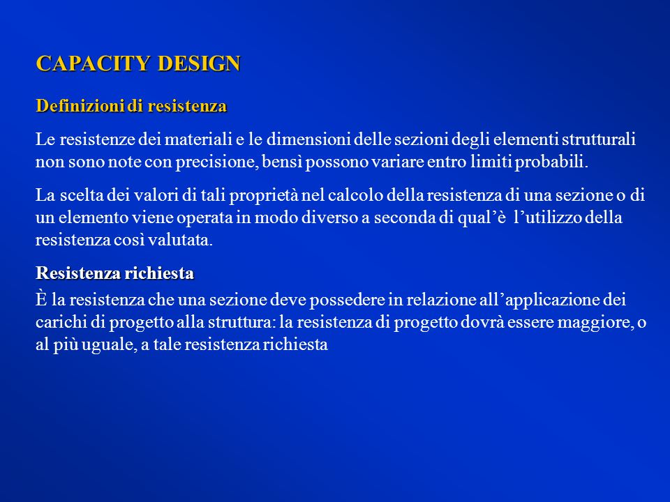 CAPACITY DESIGN Definizioni di resistenza