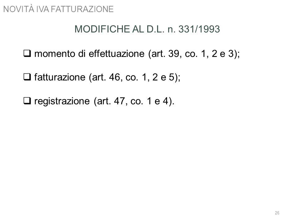 momento di effettuazione (art. 39, co. 1, 2 e 3);