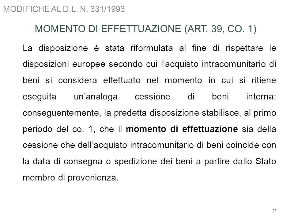 MOMENTO DI EFFETTUAZIONE (ART. 39, CO. 1)