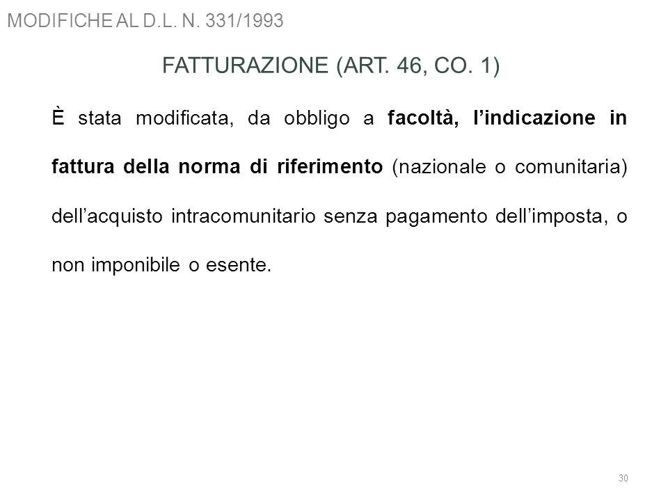 MODIFICHE AL D.L. N. 331/1993 FATTURAZIONE (ART. 46, CO. 1)