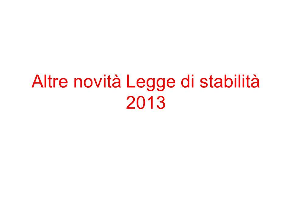 Altre novità Legge di stabilità 2013
