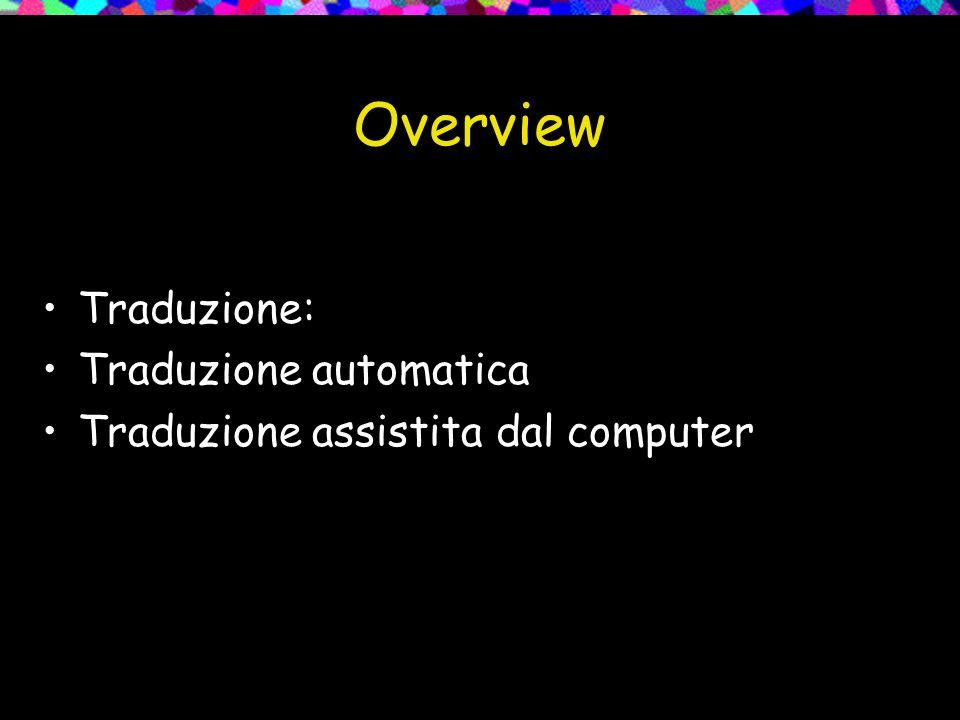 Overview Traduzione: Traduzione automatica