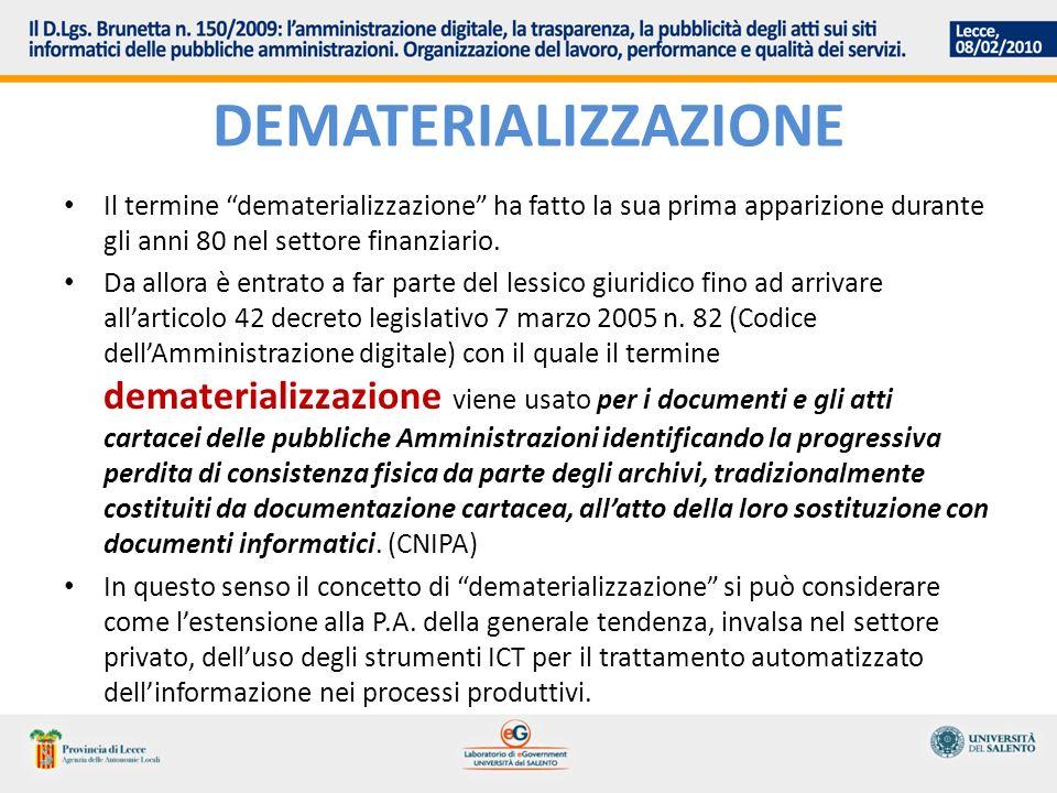 DEMATERIALIZZAZIONE Il termine dematerializzazione ha fatto la sua prima apparizione durante gli anni 80 nel settore finanziario.