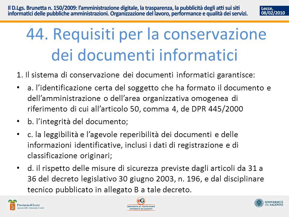 44. Requisiti per la conservazione dei documenti informatici