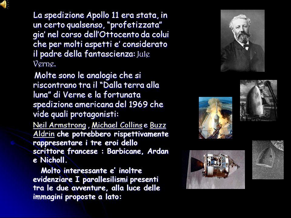 La spedizione Apollo 11 era stata, in un certo qualsenso, profetizzata gia' nel corso dell'Ottocento da colui che per molti aspetti e' considerato il padre della fantascienza: Jule Verne.