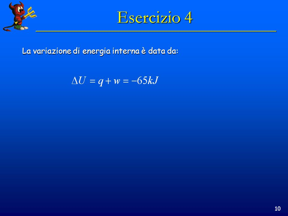 Esercizio 4 La variazione di energia interna è data da: