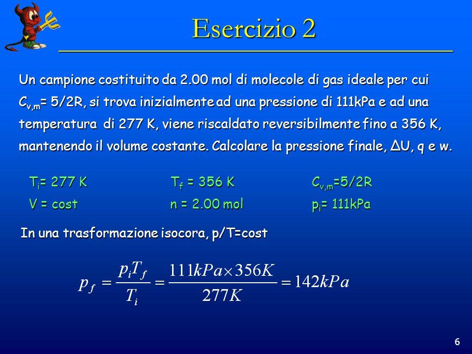 Esercizio 2 Un campione costituito da 2.00 mol di molecole di gas ideale per cui.