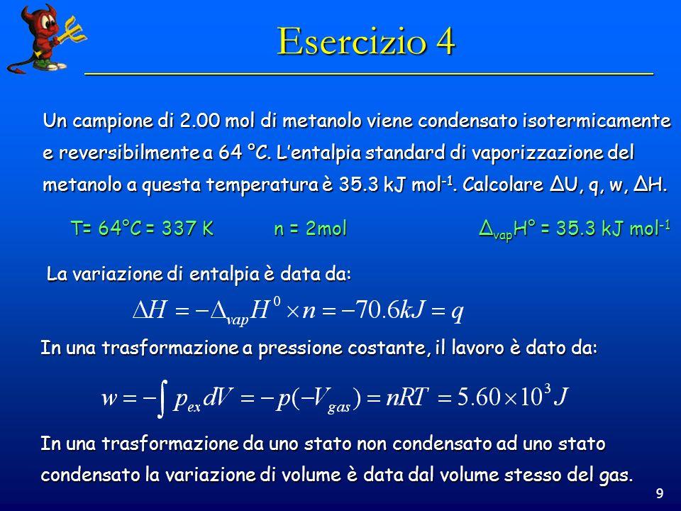 Esercizio 4 Un campione di 2.00 mol di metanolo viene condensato isotermicamente.