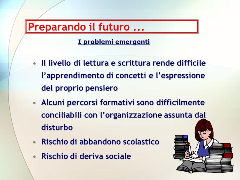 Preparando il futuro ... I problemi emergenti.
