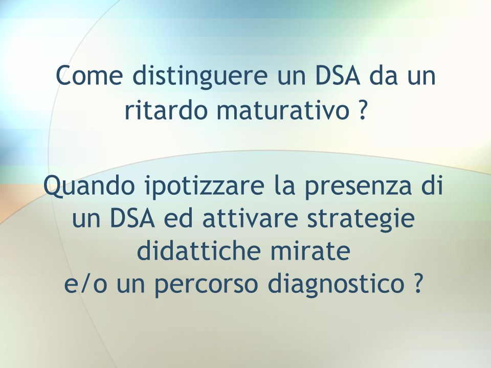 Come distinguere un DSA da un ritardo maturativo