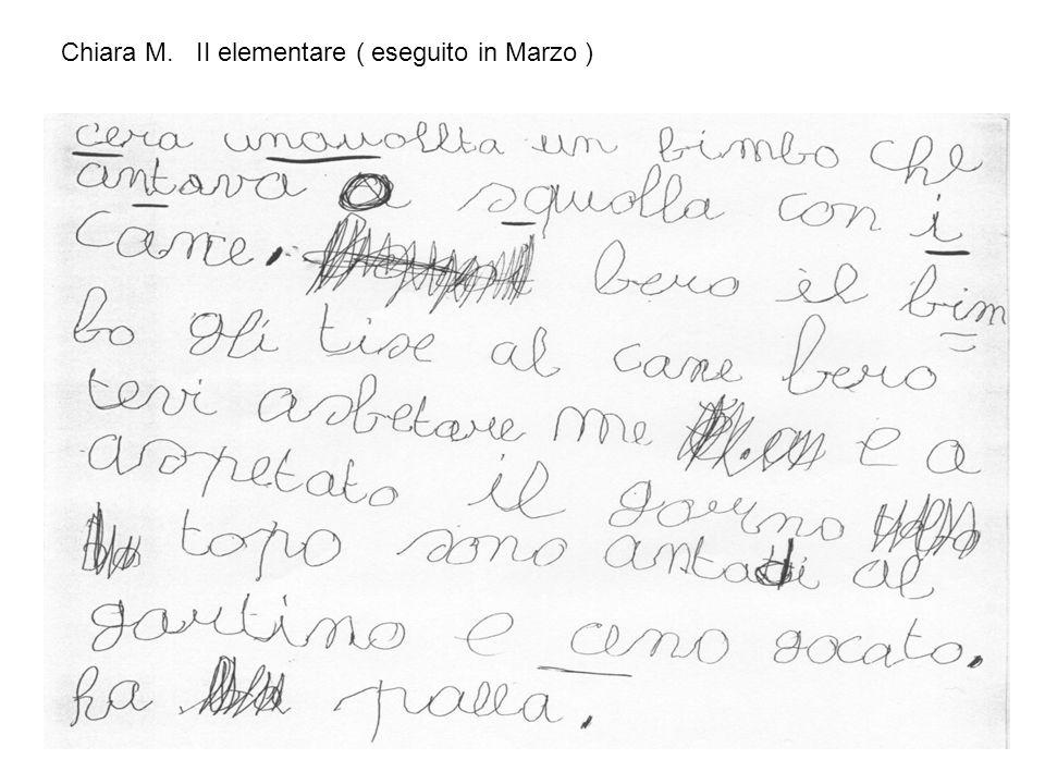 Chiara M. II elementare ( eseguito in Marzo )