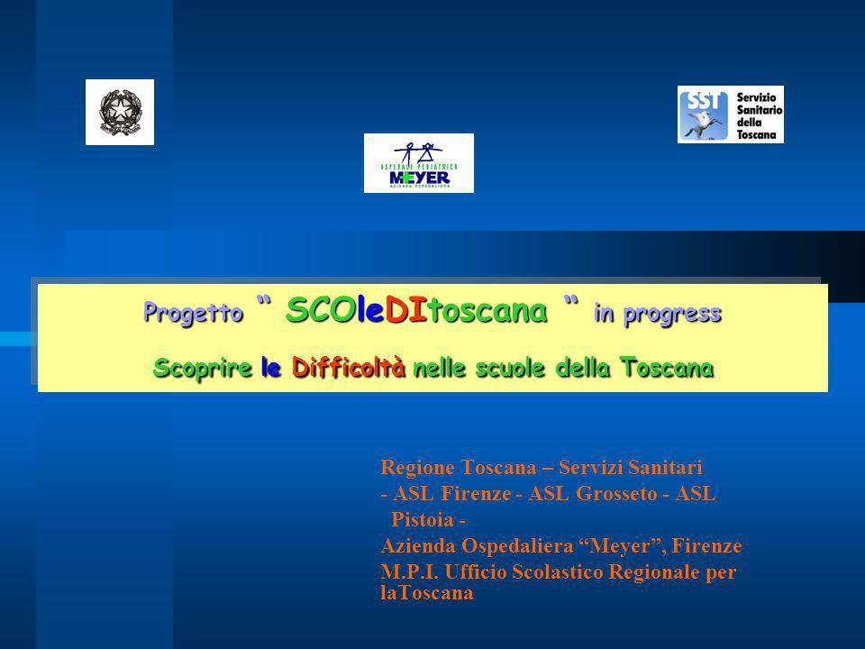 Progetto SCOleDItoscana in progress Scoprire le Difficoltà nelle scuole della Toscana
