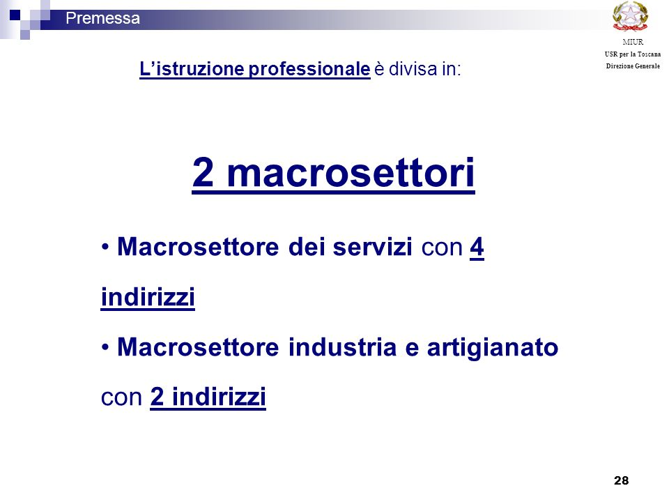 2 macrosettori Macrosettore dei servizi con 4 indirizzi