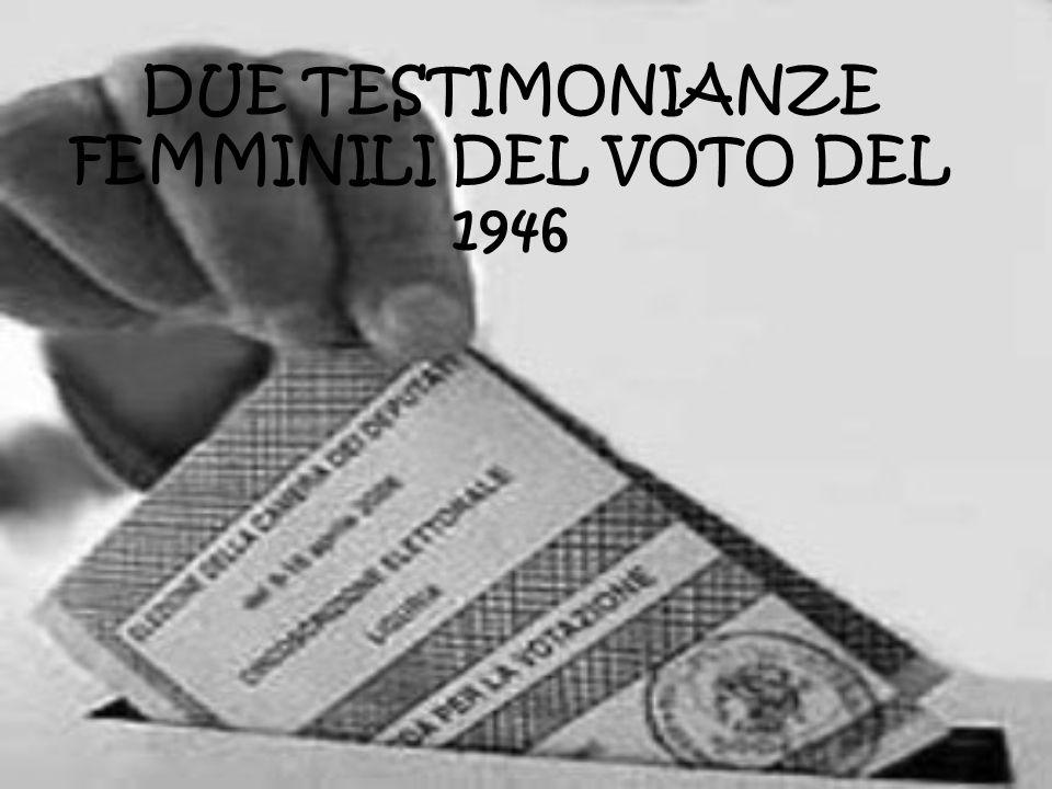 DUE TESTIMONIANZE FEMMINILI DEL VOTO DEL 1946