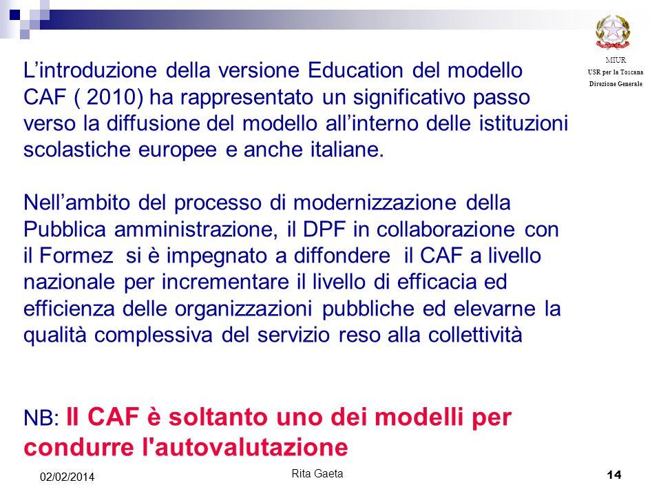 NB: II CAF è soltanto uno dei modelli per condurre l autovalutazione