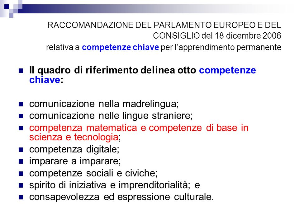 RACCOMANDAZIONE DEL PARLAMENTO EUROPEO E DEL CONSIGLIO del 18 dicembre 2006 relativa a competenze chiave per l'apprendimento permanente
