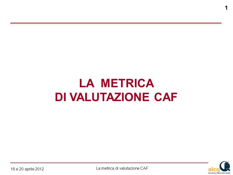 LA METRICA DI VALUTAZIONE CAF