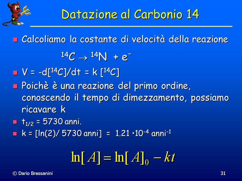 Datazione al Carbonio 14 14C  14N + e-