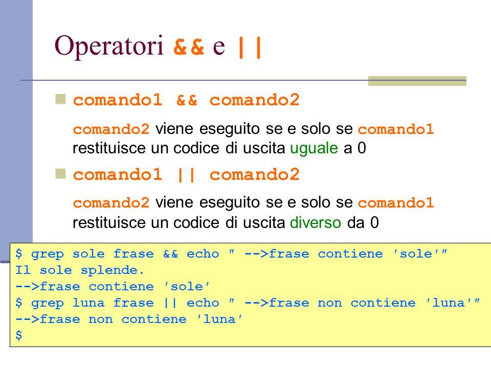 Operatori && e || comando1 && comando2