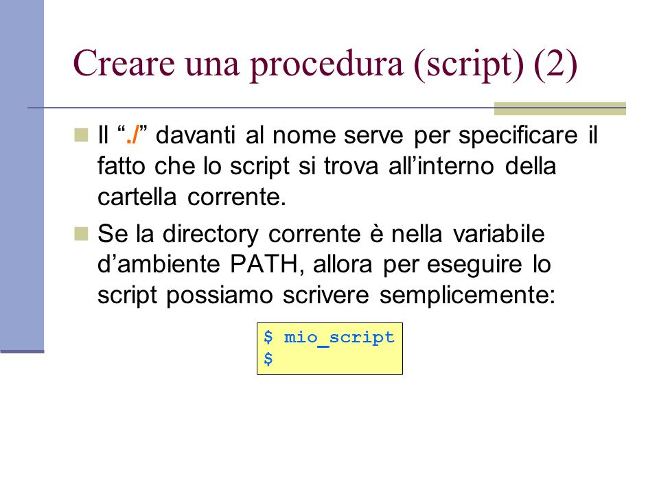 Creare una procedura (script) (2)