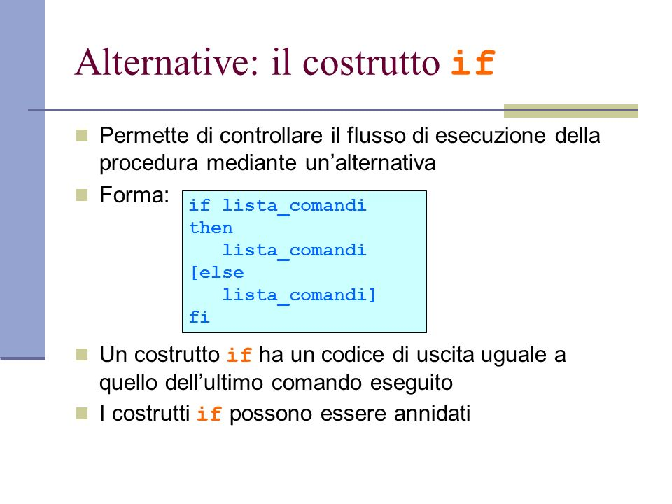 Alternative: il costrutto if