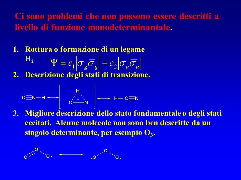 Ci sono problemi che non possono essere descritti a livello di funzione monodeterminantale.