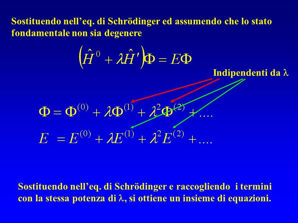 Sostituendo nell'eq. di Schrödinger ed assumendo che lo stato fondamentale non sia degenere