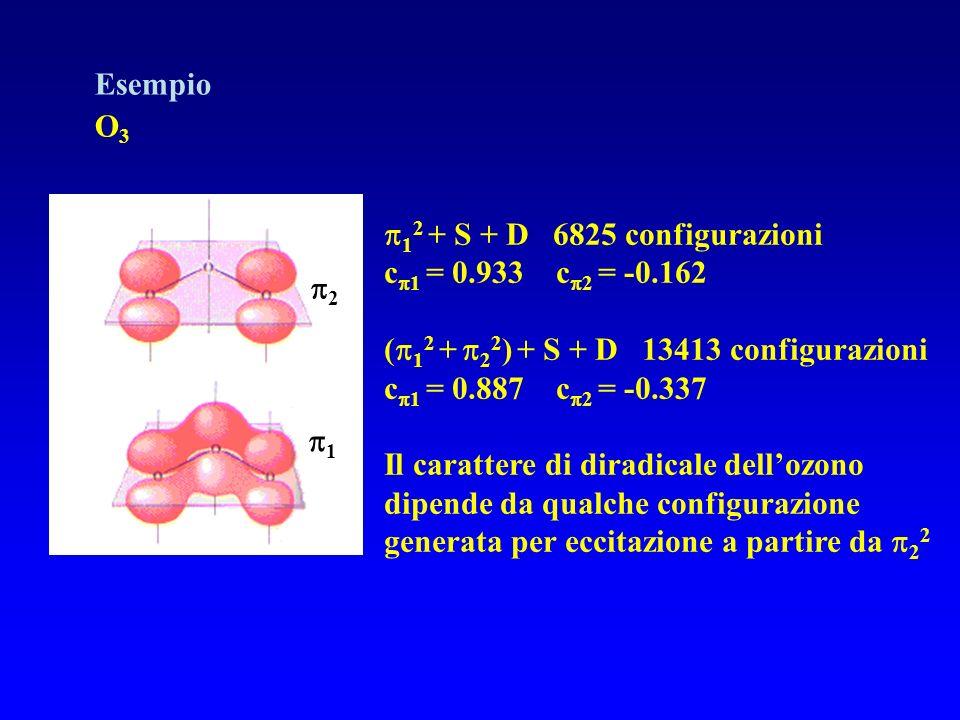 Esempio O3. 12 + S + D 6825 configurazioni. c1 = 0.933 c2 = -0.162. (12 + 22) + S + D 13413 configurazioni.