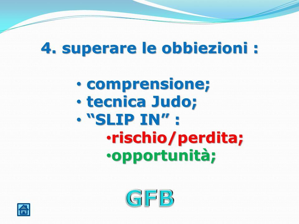 4. superare le obbiezioni :