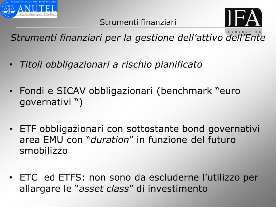 Strumenti finanziari per la gestione dell'attivo dell'Ente