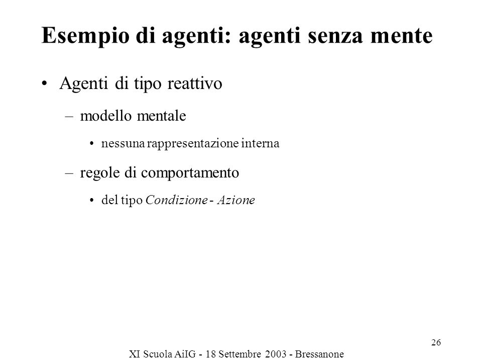 Esempio di agenti: agenti senza mente