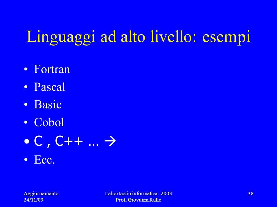 Linguaggi ad alto livello: esempi