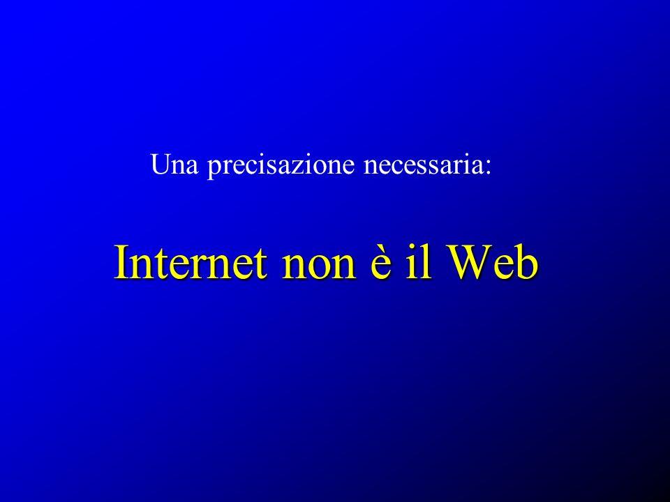 Una precisazione necessaria: Internet non è il Web