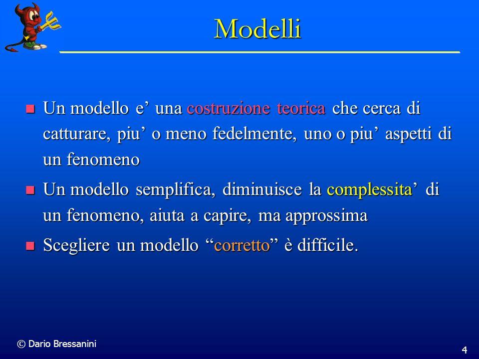 Modelli Un modello e' una costruzione teorica che cerca di catturare, piu' o meno fedelmente, uno o piu' aspetti di un fenomeno.