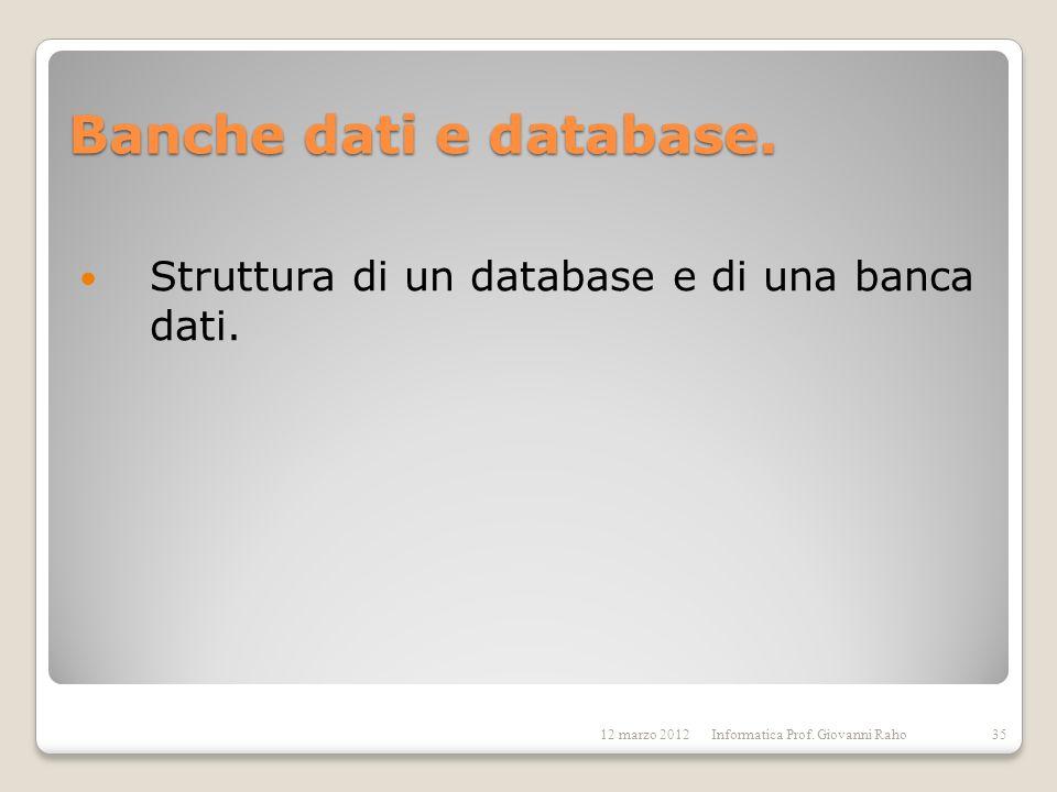 Banche dati e database. Struttura di un database e di una banca dati.