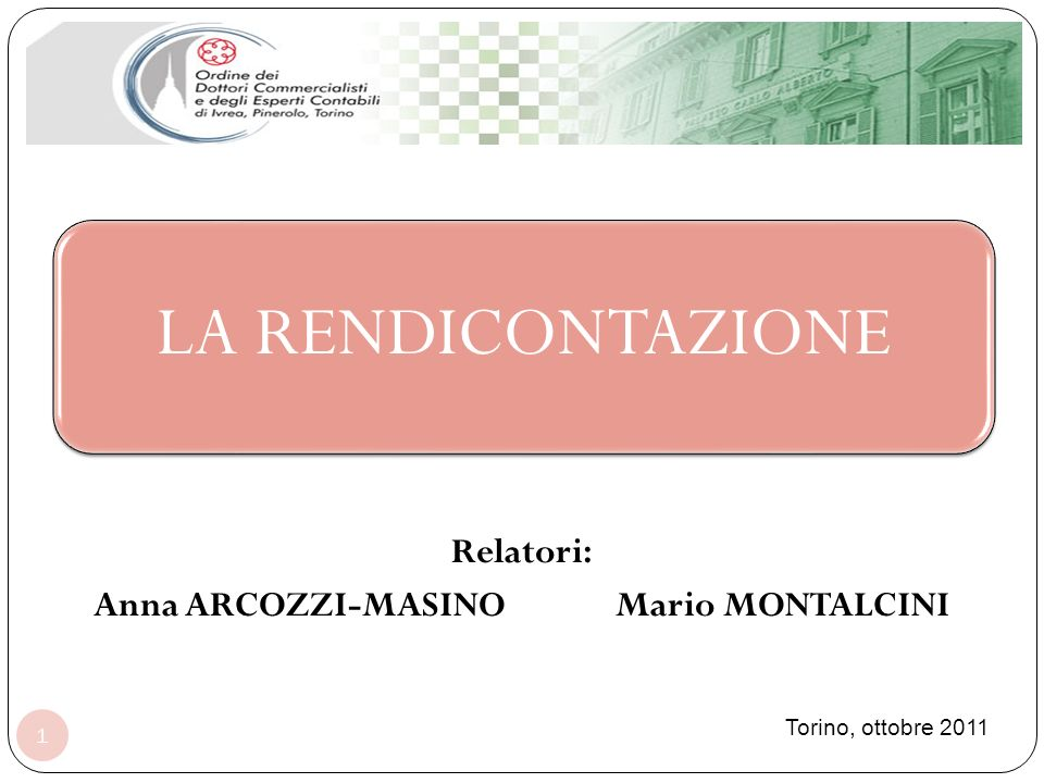 Relatori: Anna ARCOZZI-MASINO Mario MONTALCINI