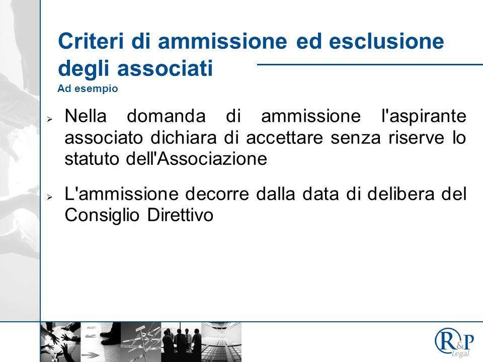 Criteri di ammissione ed esclusione degli associati Ad esempio