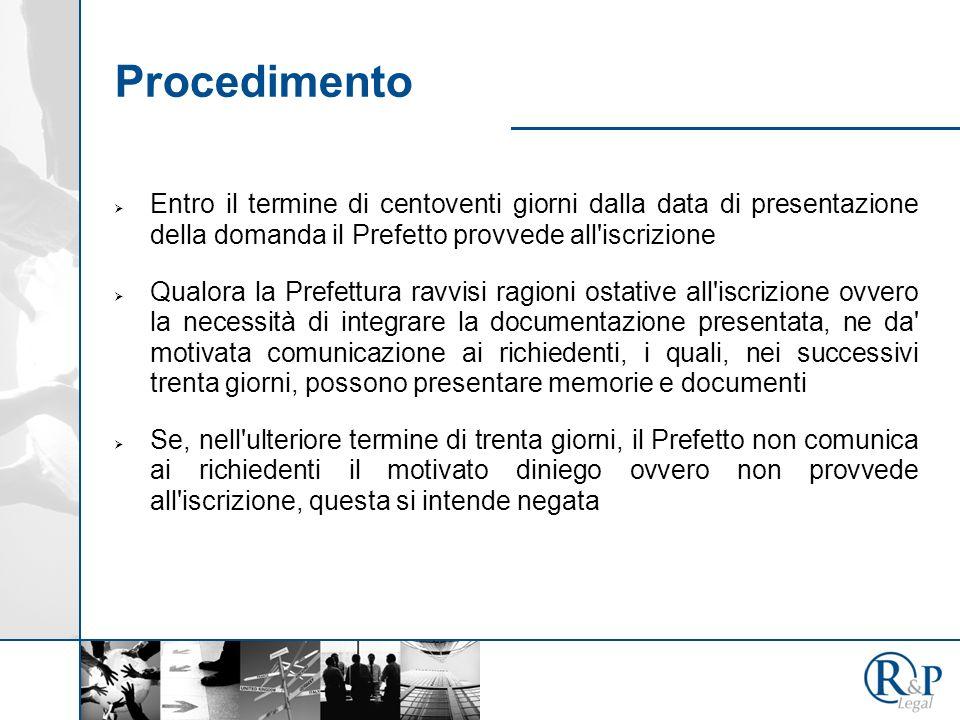 Procedimento Entro il termine di centoventi giorni dalla data di presentazione della domanda il Prefetto provvede all iscrizione.