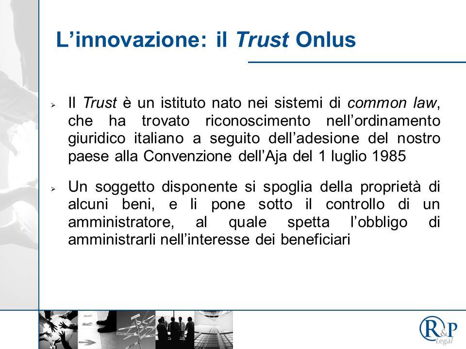 L'innovazione: il Trust Onlus