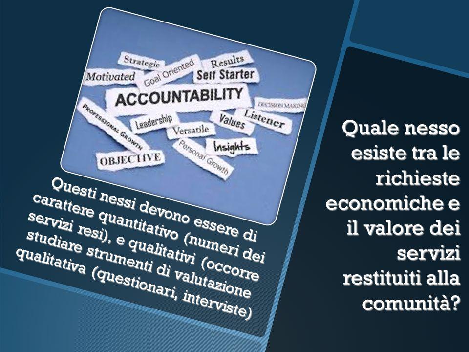 Quale nesso esiste tra le richieste economiche e il valore dei servizi restituiti alla comunità